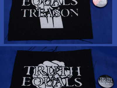 Truth Equals Treason fist logo patch & badge package (1 x patch & 1 x badge) main photo