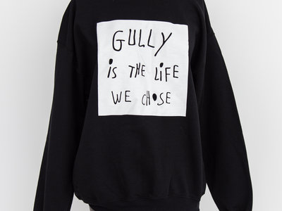 "Crewneck ""Gully is the life we chose"" main photo"