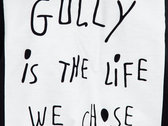 "Crewneck ""Gully is the life we chose"" photo"