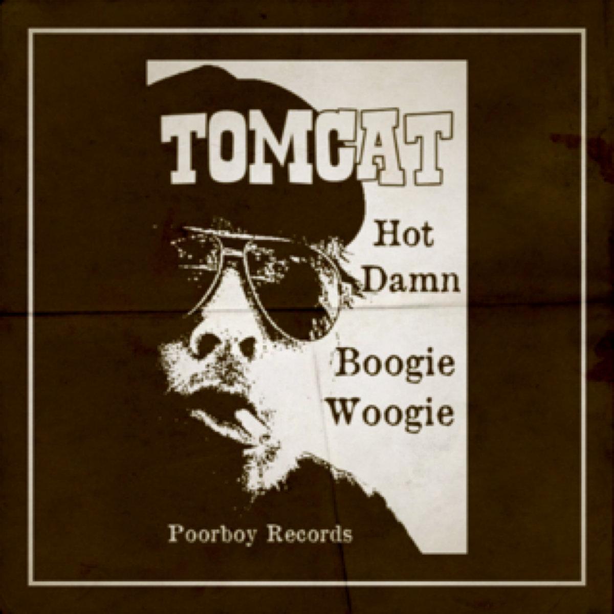 Hot Damnogie Woogie Tomcat Hughes