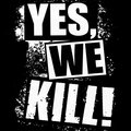 Yes, We Kill! image