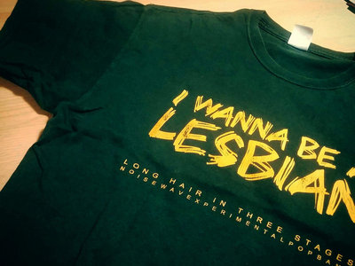 (I wanna be a) LESBIAN t-shirt main photo