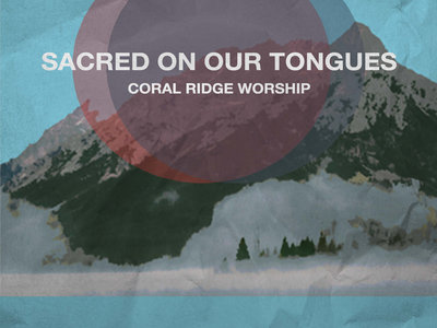 Sacred On Our Tongues Digital Songbook main photo