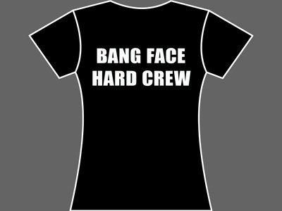 BANG FACE HARD CREW - T-Shirt - Womens (Ladyfit) - Various Sizes & Colours main photo