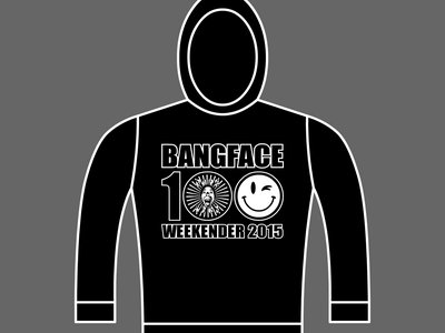 BANG FACE 100 - WEEKENDER 2015 - Hoodie (Unisex) - Various Sizes & Colours main photo