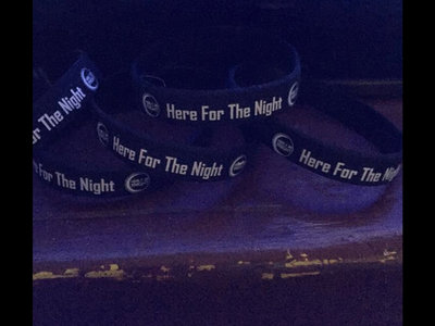 Here For The Night Wristbands main photo