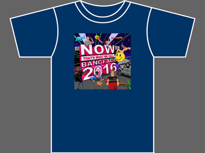 NOW THAT'S WHAT WE CALL BANGFACE 2016 - T-Shirt - Mens (Unisex) - Navy main photo