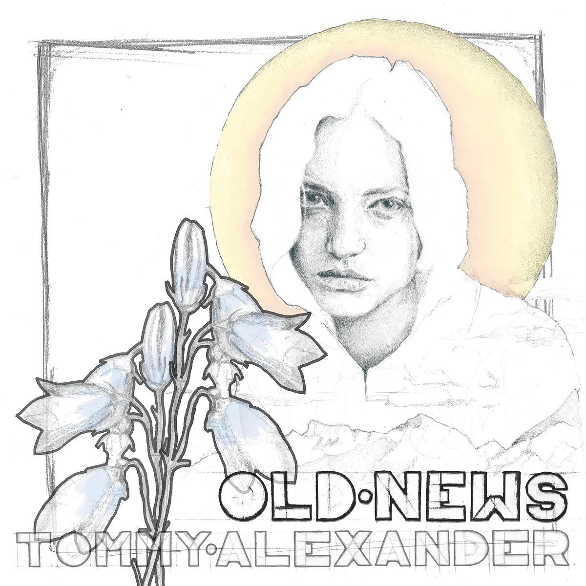 Old News   Tommy Alexander