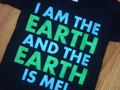 """I AM THE EARTH AND THE EARTH IS ME"" T-shirt main photo"