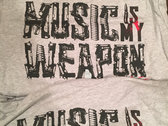 MUSIC IS MY WEAPON t-shirt(grey) photo