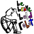 Be Brave Bold Robot image