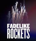 FadeLikeRockets image