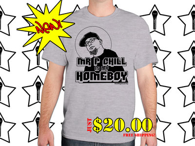 Mr. P Chill Is My Homeboy - T-Shirt main photo