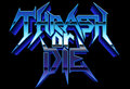 Thrash Or Die image