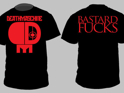 DEATHMASCHINE 'Bastard Fucks' T-Shirt main photo