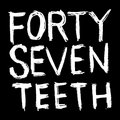 Forty Seven Teeth image