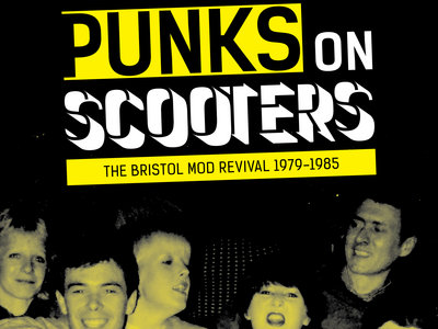 Punks on Scooters (The Bristol Mod Revival 1979-1985) - BOOK main photo