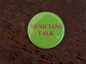 Musicians Talk pins!! photo