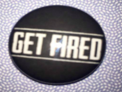 Get Fired Button main photo
