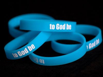"""To God Be"" Wristband main photo"