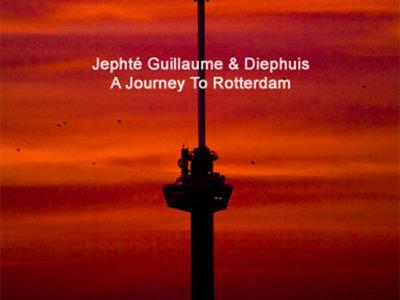 "Jephte Guillaume & Diephuis Presents: A Journey To Rotterdam - 12"" Vinyl Release main photo"