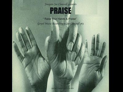 Joaquin Joe Claussell Presents Praise Part Three - LIMITED EDITION CD main photo