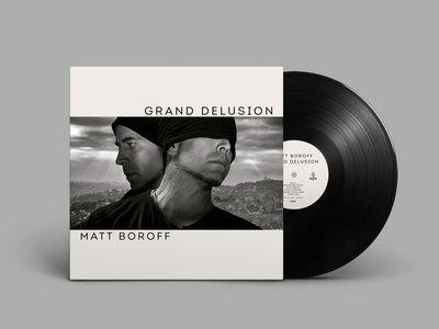 """Matt Boroff - """"Grand Delusion"""" vinyl main photo"""