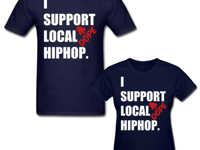 I Support DOPE Local HIPHOP. T-shirt main photo