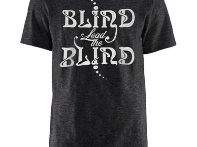 """Blind Lead The Blind"" Logo T-shirt (Dark Grey/White Logo) main photo"