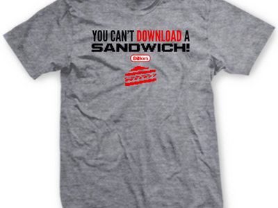 'You Can't Download a Sandwich Tee' v3.0 main photo