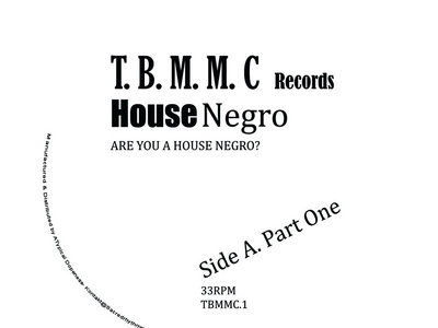 "House Negro - 7"" Vinyl Release - SHIPPING STARTED 3/12/19. main photo"