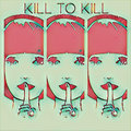 Kill To KIll image