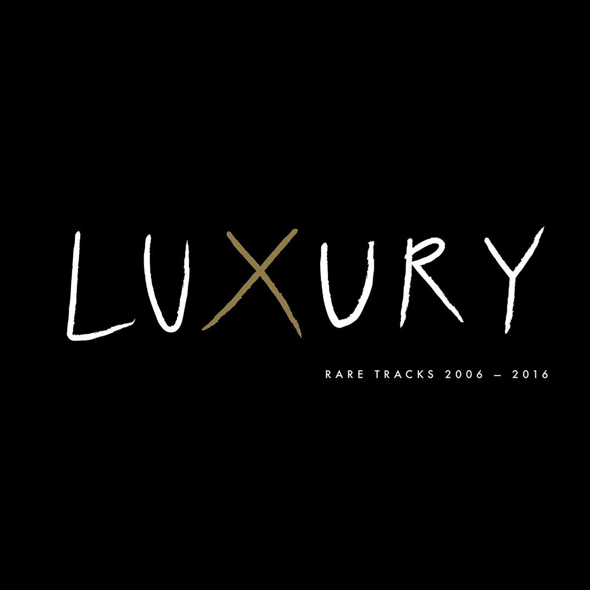 Luxury 2006-2016 Best of CD + Rare tracks LP | Luxury Records