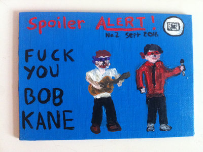 FUCK YOU BOB KANE! Painting. (with download of song) main photo