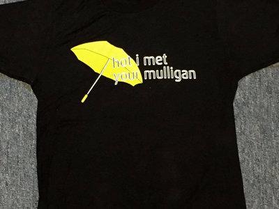 """Hot I Met Your Mulligan"" T-Shirt main photo"