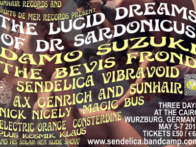 The Lucid Dreams Of DR. Sardonicus Psyche Festival Germany TICKET main photo