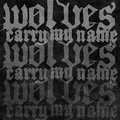 Wolves Carry My Name image