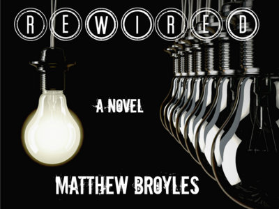 Rewired - a novel by Matthew Broyles main photo