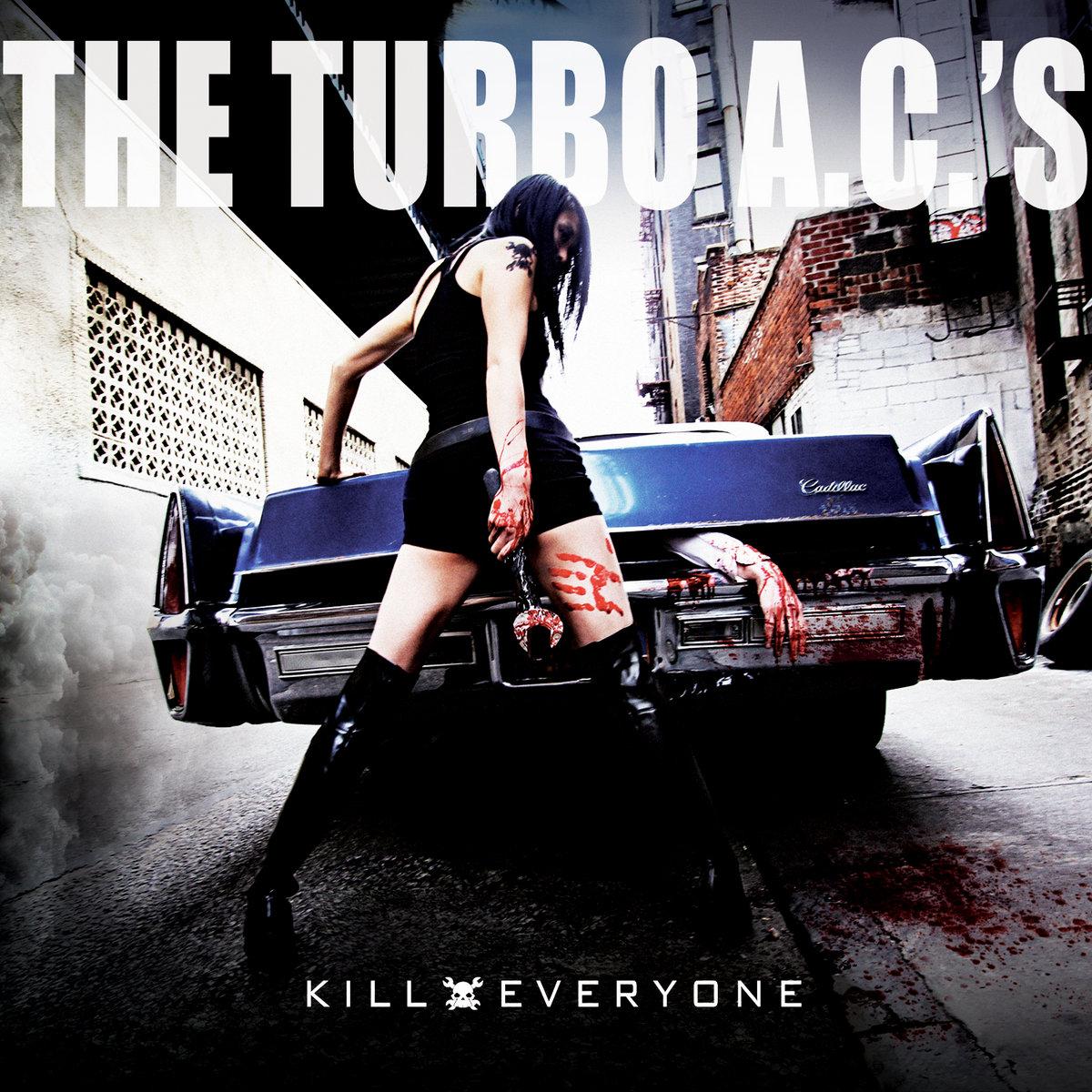 kill everyone | the turbo a.c.s
