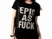 Epic As Fuck - Women t-shirt photo