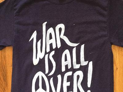 War Is All Over T-shirt main photo