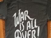 War Is All Over T-shirt photo