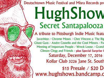 WILL CALL TICKETS: HughShows Secret Santapalooza V.3 main photo
