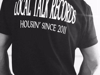 Local Talk - Housin' since 2011 - Limited Edition T-shirt (Black/White) main photo