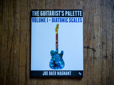 The Guitarist's Palette: Volume I - Diatonic Scales main photo