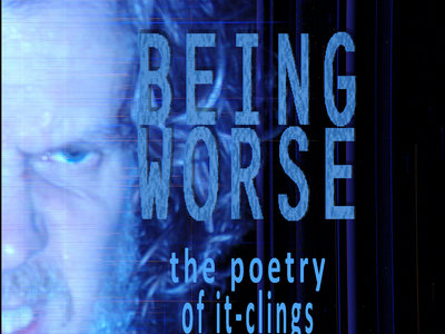 Being Worse: the poetry of it-clings main photo