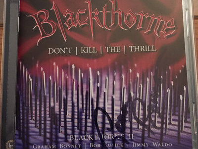 Blackthorne - Don't Kill The Thrill 2Cd Set SIGNED By GRAHAM main photo