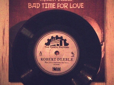 "Bad Time For Love 7"" Vinyl main photo"