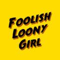 Foolish Loony Girl image