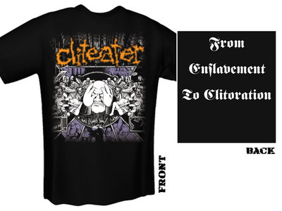 "CLITEATER ""From Enslavement To Clitoration"" T-Shirt main photo"
